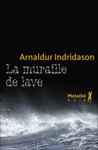 Arnaldur INDRIDASON : Enquête d'Erlendur - Tome 8 - La muraille de lave