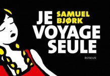 je voyage seul - Samuel Bjork