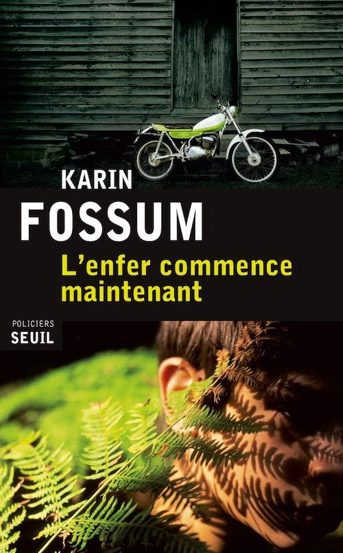 Karin FOSSUM - Inspecteur Sejer et Skarre - 09 - enfer commence maintenant