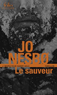 Jo NESBO - Harry Hole - Tome 6 - Le Sauveur