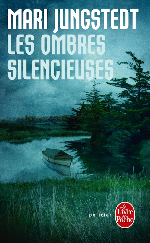Mari JUNGSTEDT : Enquêtes de Ander Knutas et de Johan Berg - 2 - Les ombres silencieuses