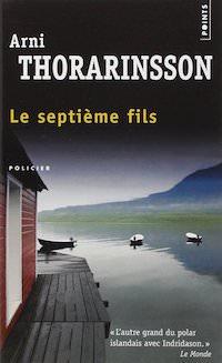 Arni THORARINSSON - Enquetes de Einar - Tome 3 - Le Septieme fils