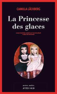 Camilla LACKBERG : Les aventures Erica Falck - Tome 1 - La princesse des glaces