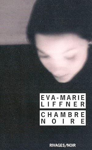 Eva Marie LIFFNER - Chambre Noire