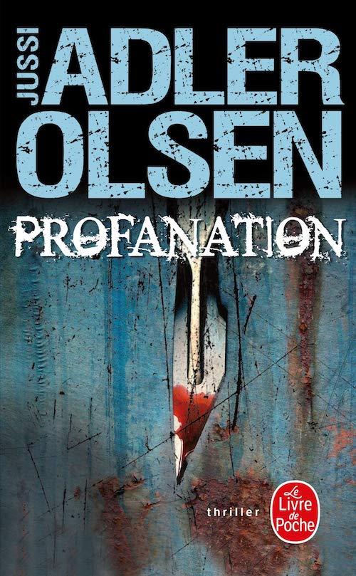 Jussi ADLER-OLSEN - Enquetes du departement V - Tome 2 - Profanation