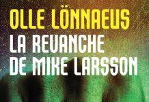 La revanche de Mike Larsson - Olle LONNAEUS