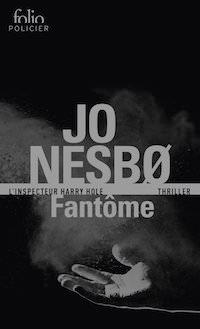 Jo NESBO - Harry Hole - Tome 9 - Fantome