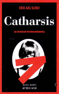 Erik Axl SUND : Les visages de Victoria Bergman - 3 - Catharsis
