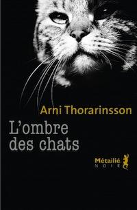 L ombre des chats - Arni THORARINSSON