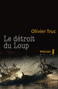 detroit-du-loup-olivier-truc