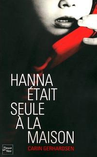 Hanna etait seule a la maison - Carin GERHARDSEN