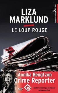 le loup rouge - Liza MARKLUND