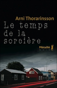 temps_de_la_sorciere_arni_thorarinsson