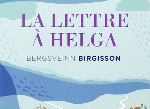 Bergsveinn BIRGISSON : La lettre à Helga