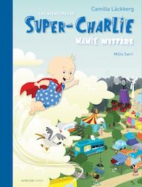 Camilla LACKBERG : Super-Charlie - Tome 3 - Mamie mystère