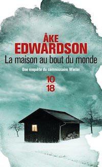 Ake EDWARDSON - Enquetes Erik WINTER – La maison au bout du monde