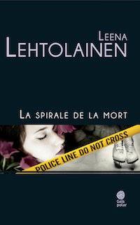 La spirale de la mort - Leena LEHTOLAINEN