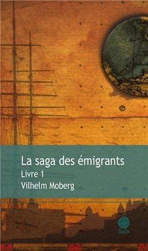 Vilhelm MOBERG - La saga de emigrants - 01