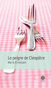 Le peigne de Cleopatre-Maria ERNESTAM