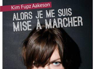 Alors je me suis mise a marcher - Kim Fupz AAKESON