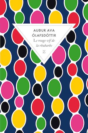 Audur Ava OLAFSDOTTIR - Le rouge vif de la rhubarbe-poche