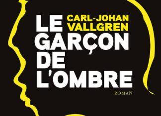 Le garcon de l ombre - Carl-Johan VALLGREN