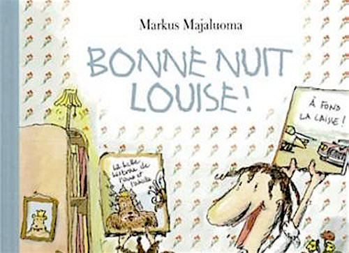 Markus MAJALUOMA : Bonne nuit Louise !