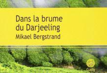 Mikael BERGSTRAND - Dans la brume du Darjeeling