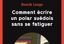 henrik-lange-comment-ecrire-un-polar-suedois-sans-se-fatiguer