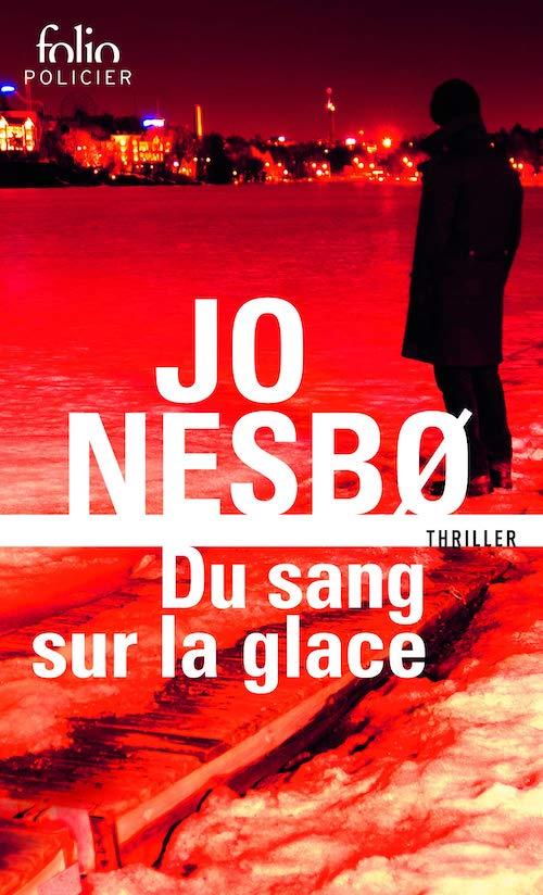 Jo NESBØ : Série Du sang sur la glace - 1 - Du sang sur la glace