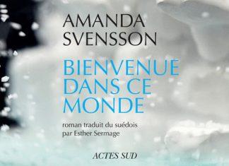 Amanda SVENSSON - Bienvenue dans ce monde -
