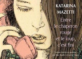 Katarina MAZETTI - Entre le chaperon rouge et le loup est fini