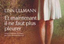 Linn ULLMANN - Et maintenant il ne faut plus pleurer