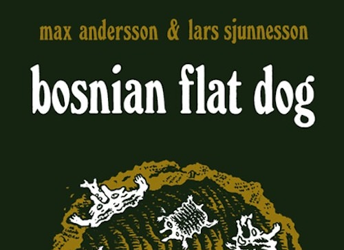 Max ANDERSSON et Lars SJUNNESSON : Bosnian flat dog