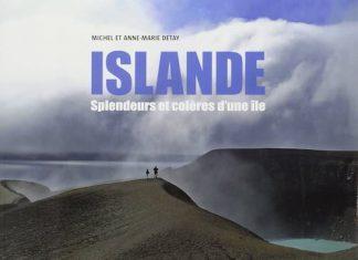 Michel DELAY et Anne-Marie DELAY - Islande splendeurs et colere d'une ile