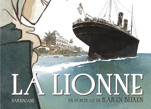 Anne-Caroline PANDOLFO et Terkel RISBJERG : La lionne – Un portrait de Karen Blixen