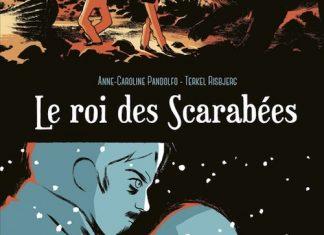 Anne-Caroline PANDOLFO et Terkel RISBJERG - Le roi des scarabees