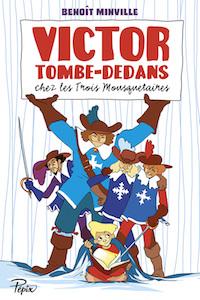 Benoit MINVILLE et Terkel RISBJERG - Victor Tombe-Dedans chez les Trois Mousquetaires