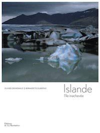 Olivier GRUNEWALD et Bernadette GILBERTAS - Islande ile inachevee