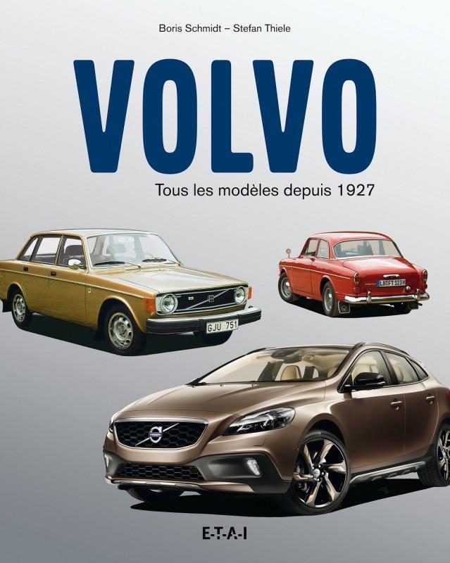 Boris SCHMIDT et Stefan THIELE - Volvo tous les modeles depuis 1927