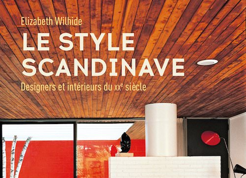 Elizabeth WILHIDE : Le style scandinave