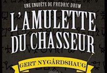 Gert NYGARDSHAUG - Une enquete de Frederic Drum - amulette du chasseur