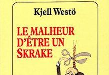 Kjell WESTÖ - Le malheur etre un Skrake