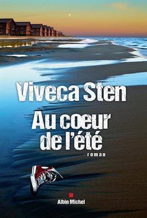 Viveca STEN - Enquetes de Thomas Andreasson et Nora Linde – Tome 5 - Au coeur de ete