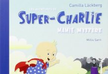 Camilla LACKBERG - Super-Charlie - Tome 3 - Mamie mystere