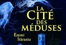 Emmi ITARANTA - La cite des meduses