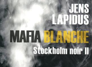 Jens LAPIDUS - Stockholm Noir - 2 - Mafia blanche
