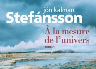 Jon Kalman STEFANSSON - Chronique familiale - 02 - A la mesure de univers