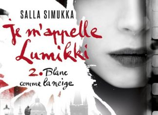Salla SIMUKKA - Je m appelle Lumikki - Tome 2 - Blanc comme la neige
