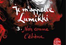 Salla SIMUKKA - Je m'appelle Lumikki - Tome 3 - Noir comme ebene